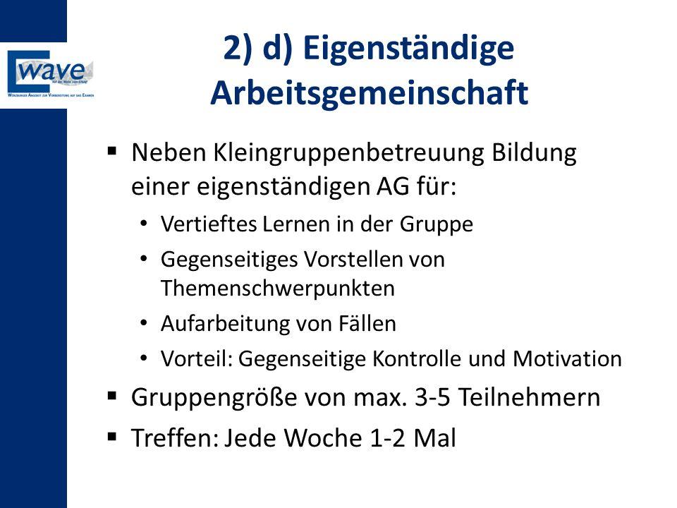 2) d) Eigenständige Arbeitsgemeinschaft
