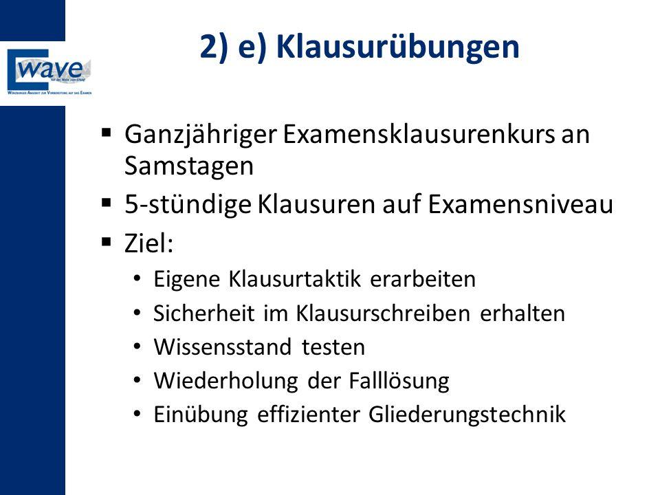 2) e) Klausurübungen Ganzjähriger Examensklausurenkurs an Samstagen
