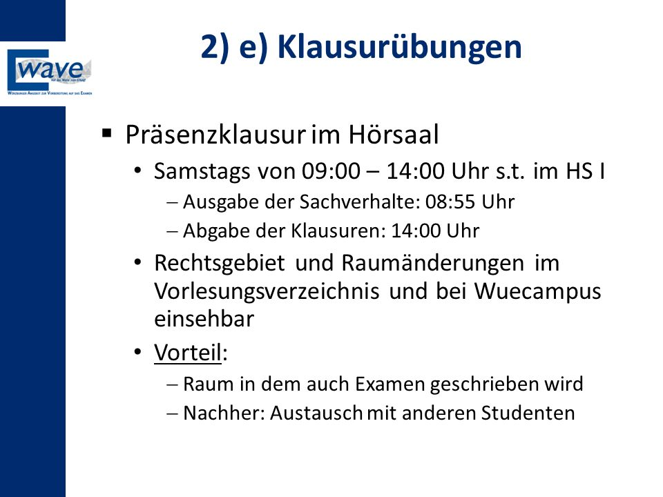 2) e) Klausurübungen Präsenzklausur im Hörsaal