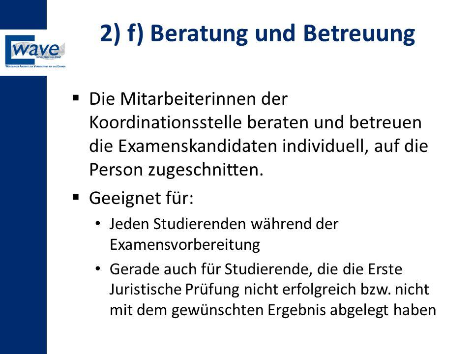 2) f) Beratung und Betreuung