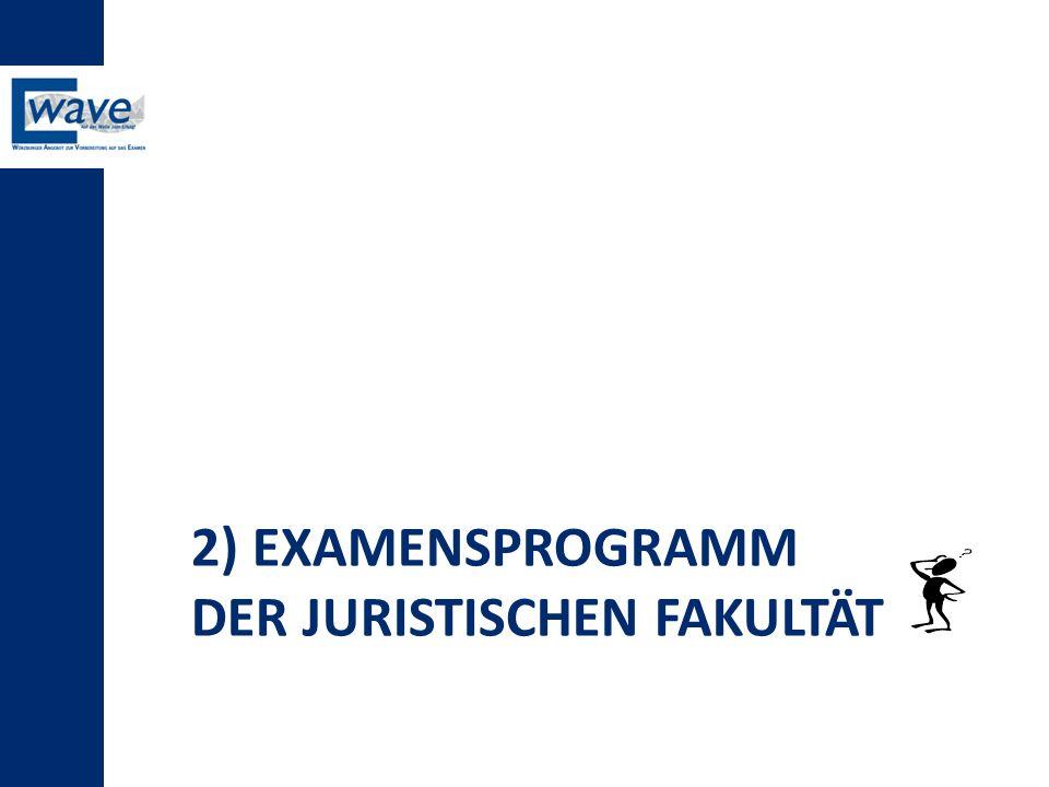2) Examensprogramm der Juristischen Fakultät
