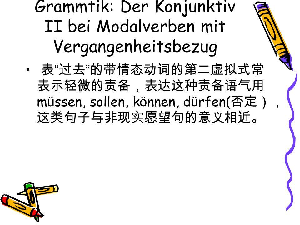 Grammtik: Der Konjunktiv II bei Modalverben mit Vergangenheitsbezug