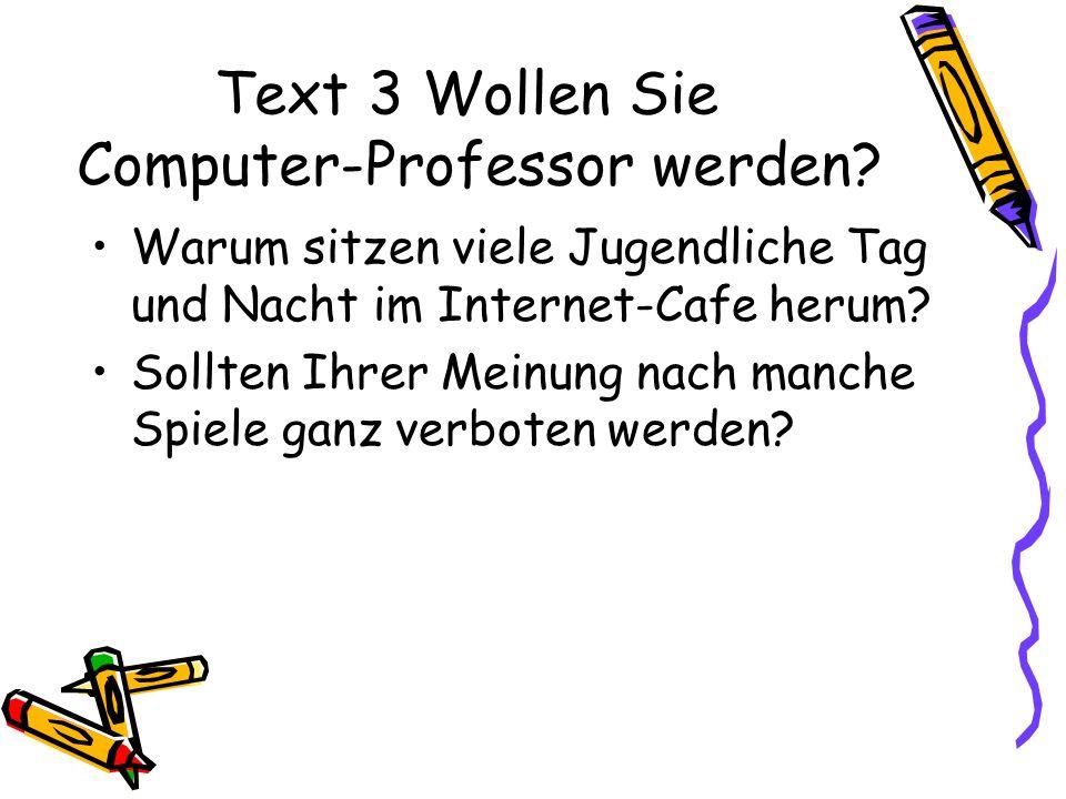 Text 3 Wollen Sie Computer-Professor werden