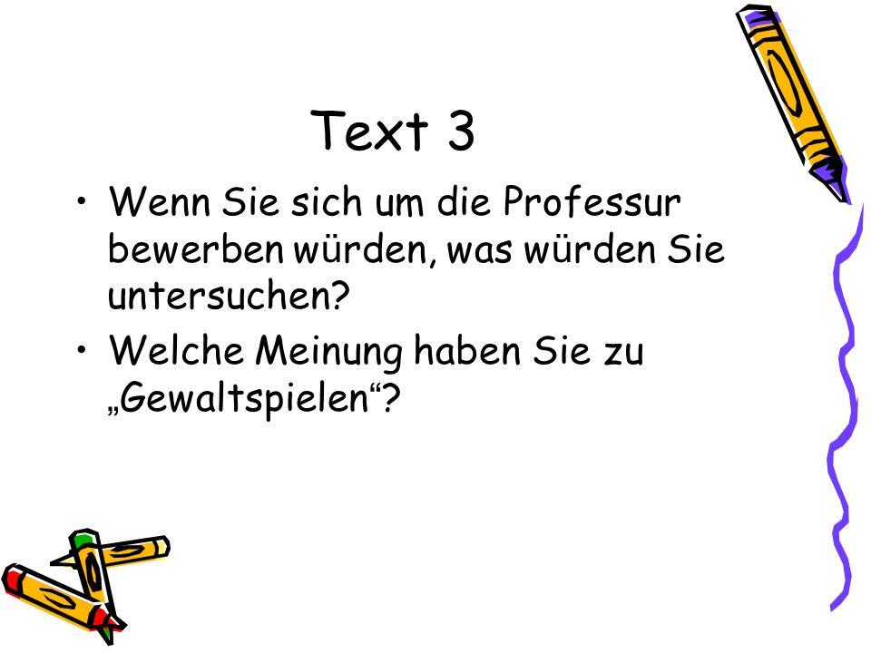 Text 3 Wenn Sie sich um die Professur bewerben würden, was würden Sie untersuchen.