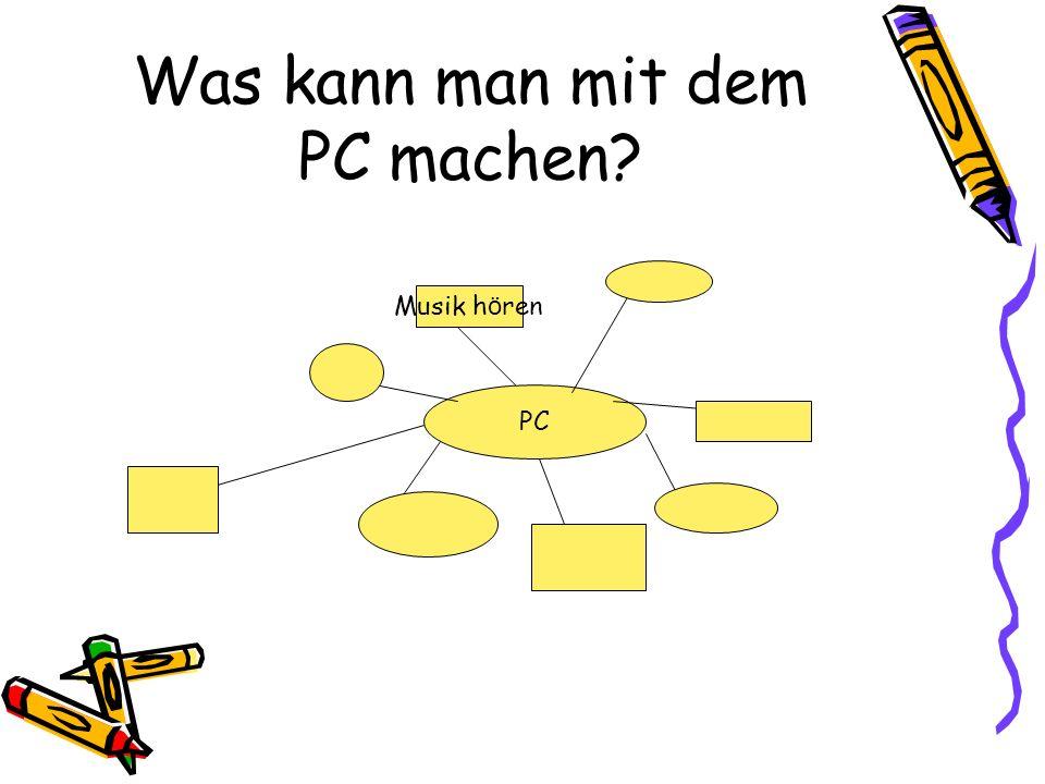 Was kann man mit dem PC machen
