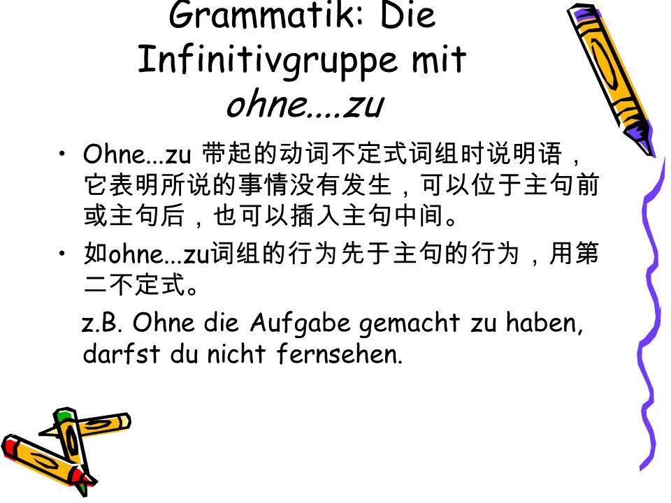 Grammatik: Die Infinitivgruppe mit ohne....zu
