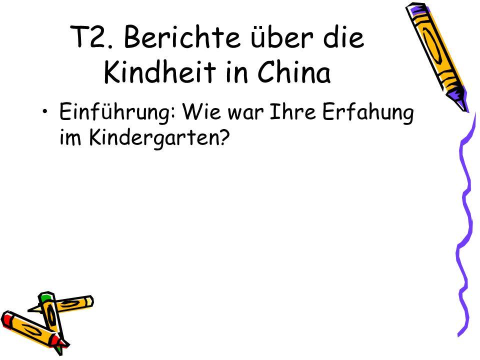T2. Berichte über die Kindheit in China
