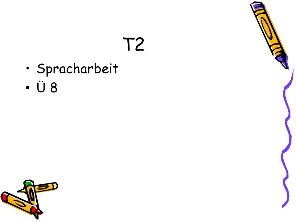 T2 Spracharbeit Ü 8