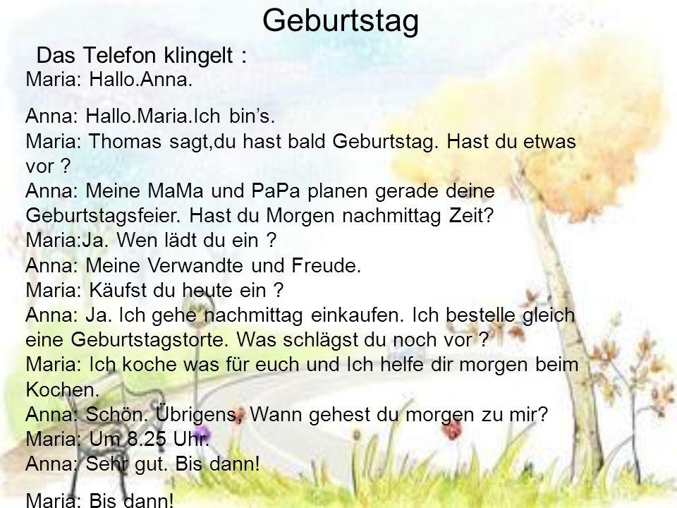 Geburtstag Das Telefon klingelt: Maria: Hallo.Anna.