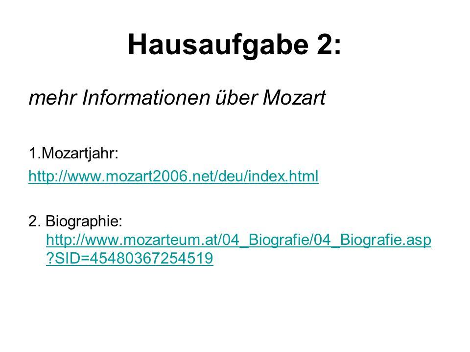 Hausaufgabe 2: mehr Informationen über Mozart 1.Mozartjahr: