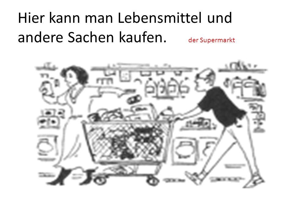 Hier kann man Lebensmittel und andere Sachen kaufen.