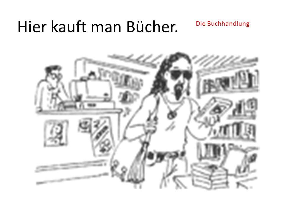 Hier kauft man Bücher. Die Buchhandlung