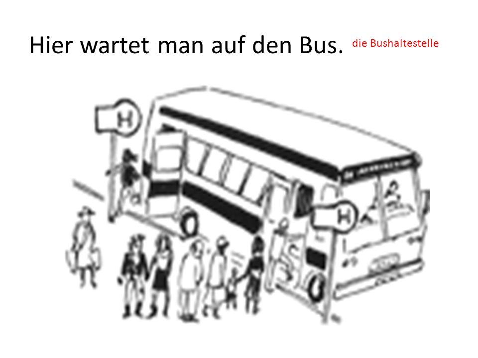 Hier wartet man auf den Bus.