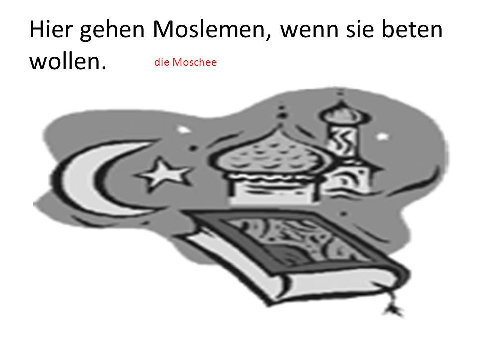 Hier gehen Moslemen, wenn sie beten wollen.