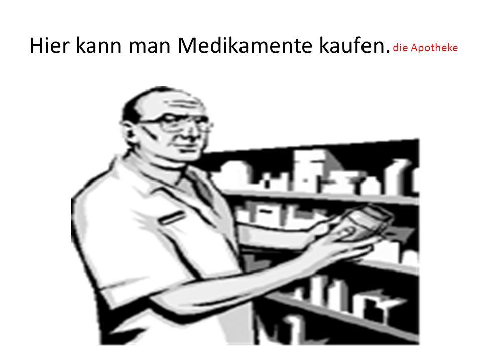 Hier kann man Medikamente kaufen.