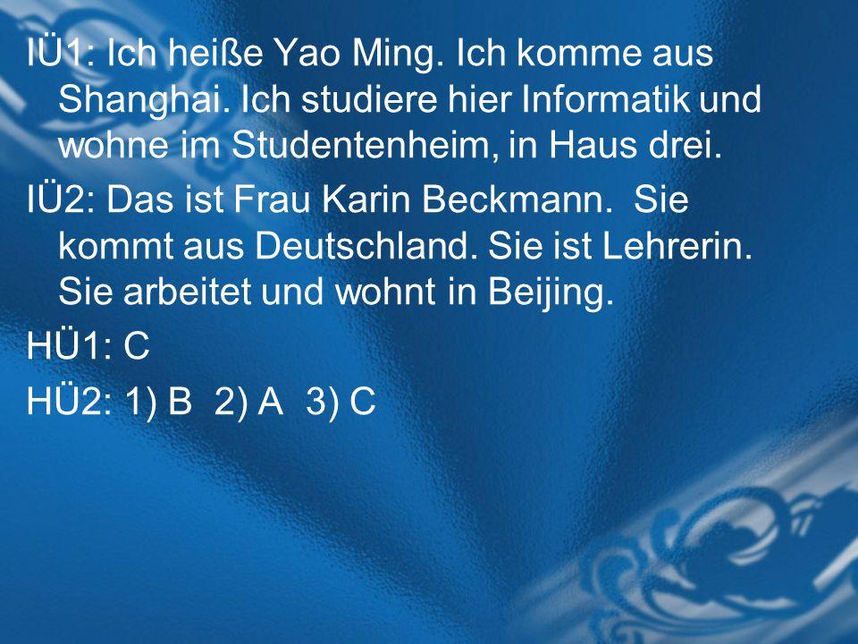 IÜ1: Ich heiße Yao Ming. Ich komme aus Shanghai