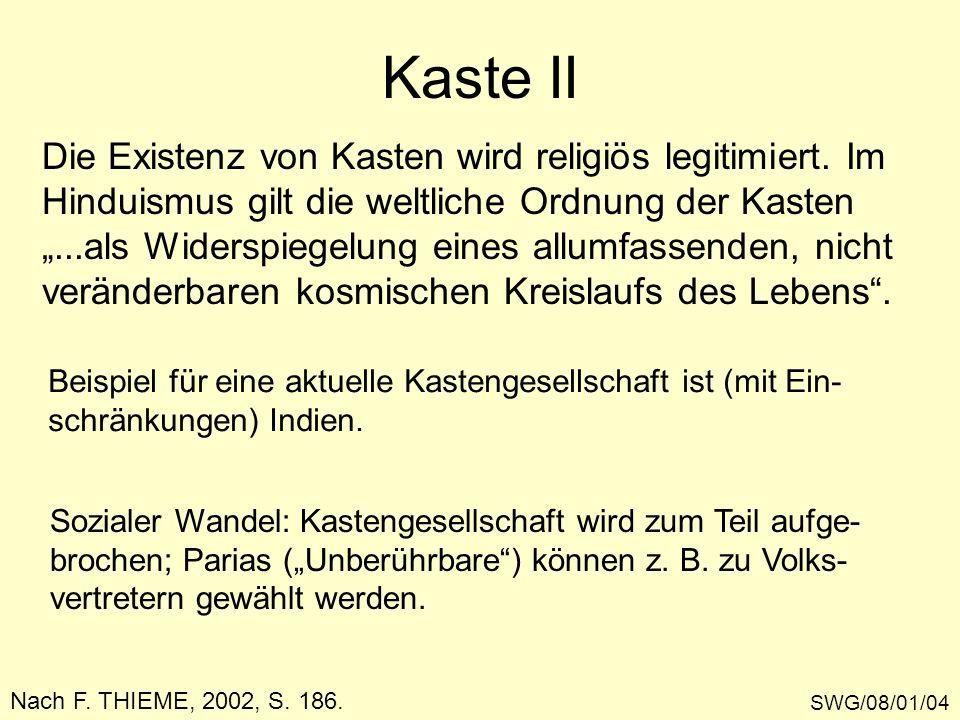 Kaste II Die Existenz von Kasten wird religiös legitimiert. Im