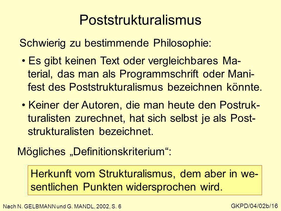 Poststrukturalismus Schwierig zu bestimmende Philosophie:
