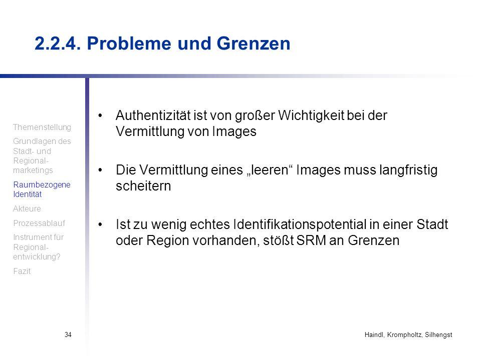 2.2.4. Probleme und Grenzen Authentizität ist von großer Wichtigkeit bei der Vermittlung von Images.