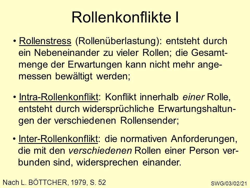 Rollenkonflikte I Rollenstress (Rollenüberlastung): entsteht durch