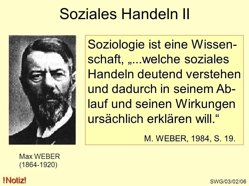 Soziales Handeln II Soziologie ist eine Wissen-