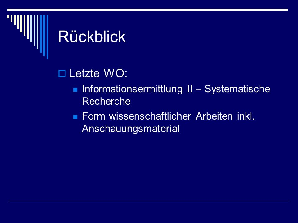 Rückblick Letzte WO: Informationsermittlung II – Systematische Recherche.