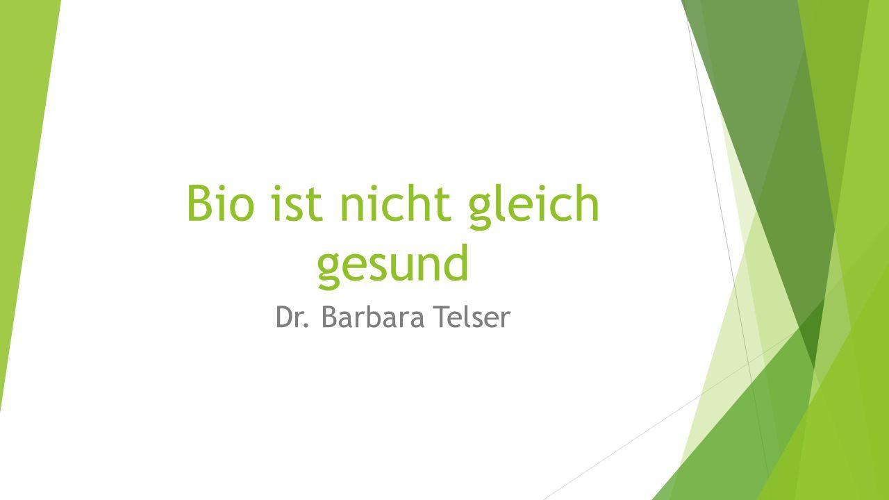 Bio ist nicht gleich gesund