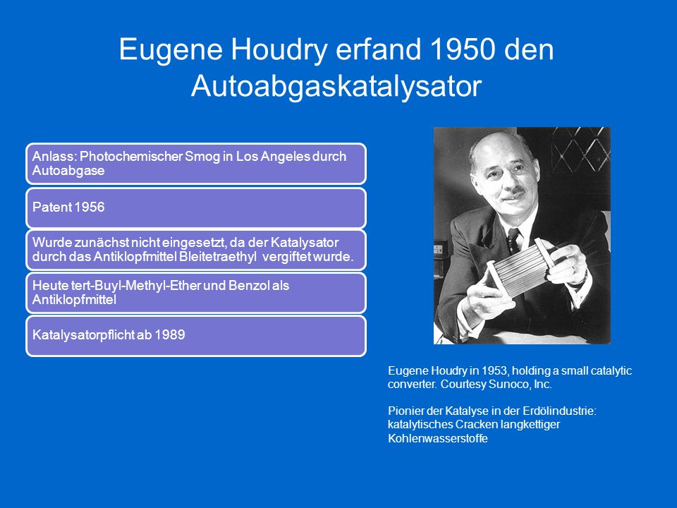 Eugene Houdry erfand 1950 den Autoabgaskatalysator