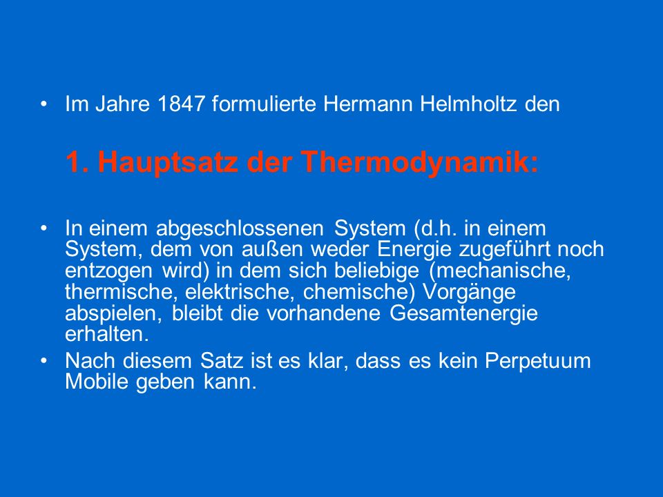 Im Jahre 1847 formulierte Hermann Helmholtz den
