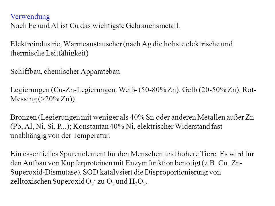 Verwendung Nach Fe und Al ist Cu das wichtigste Gebrauchsmetall.