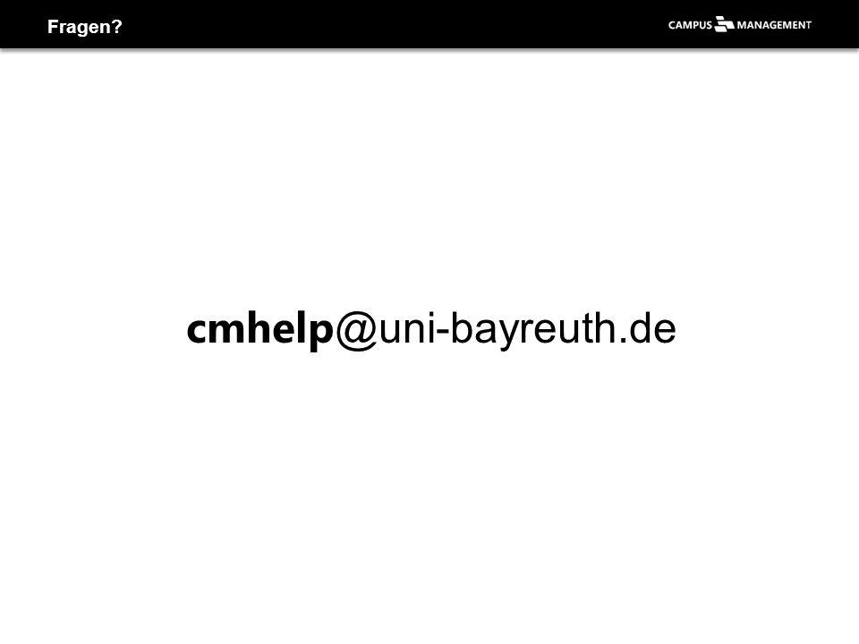 Fragen cmhelp@uni-bayreuth.de