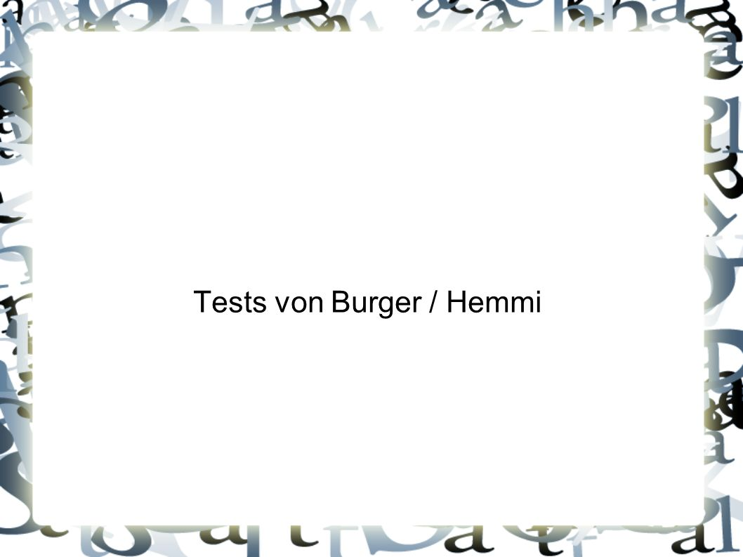 Tests von Burger / Hemmi
