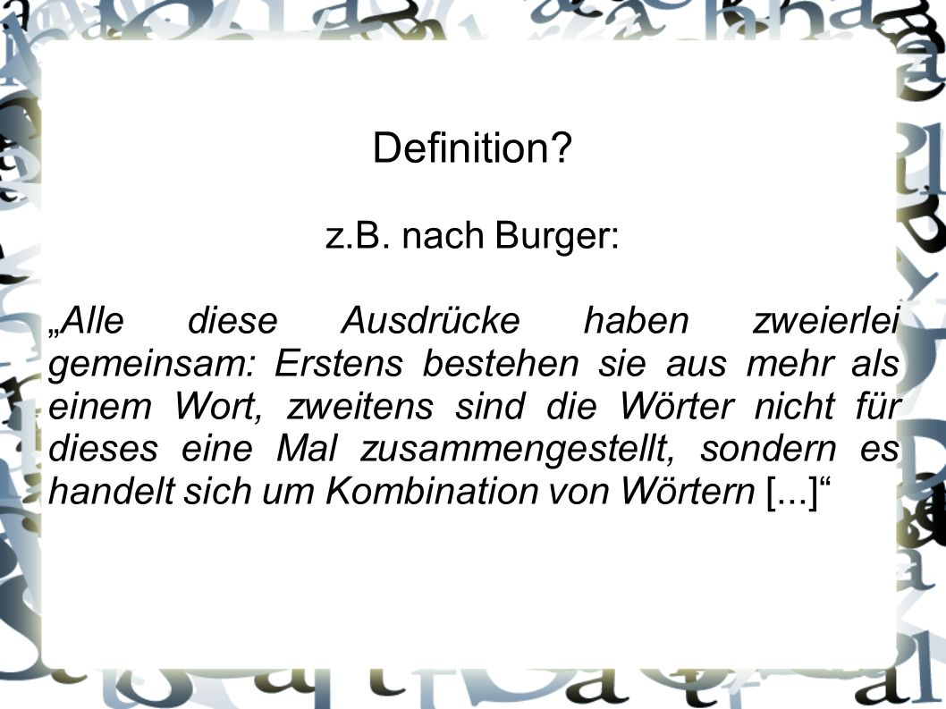 Definition z.B. nach Burger: