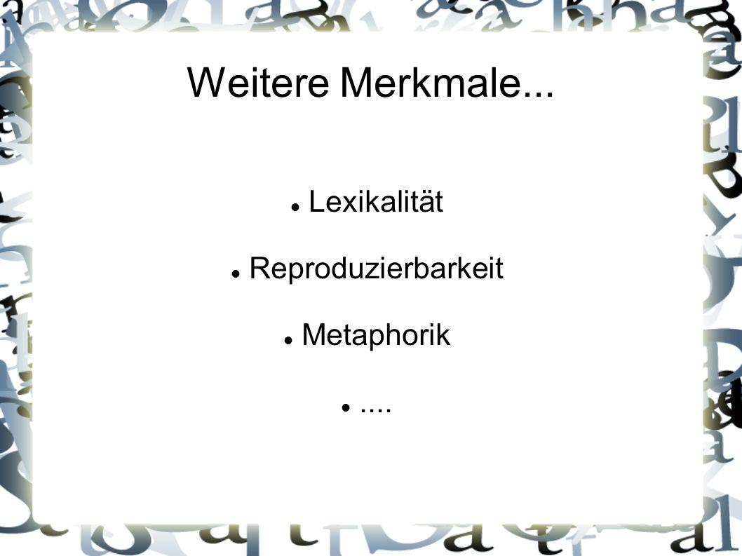 Lexikalität Reproduzierbarkeit Metaphorik ....