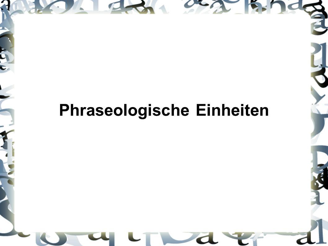 Phraseologische Einheiten