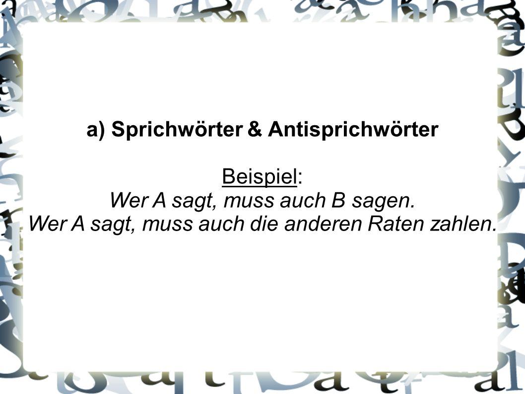 a) Sprichwörter & Antisprichwörter