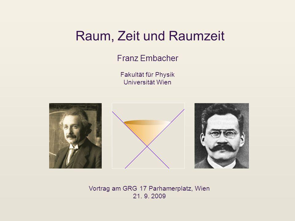 Raum, Zeit und Raumzeit Franz Embacher