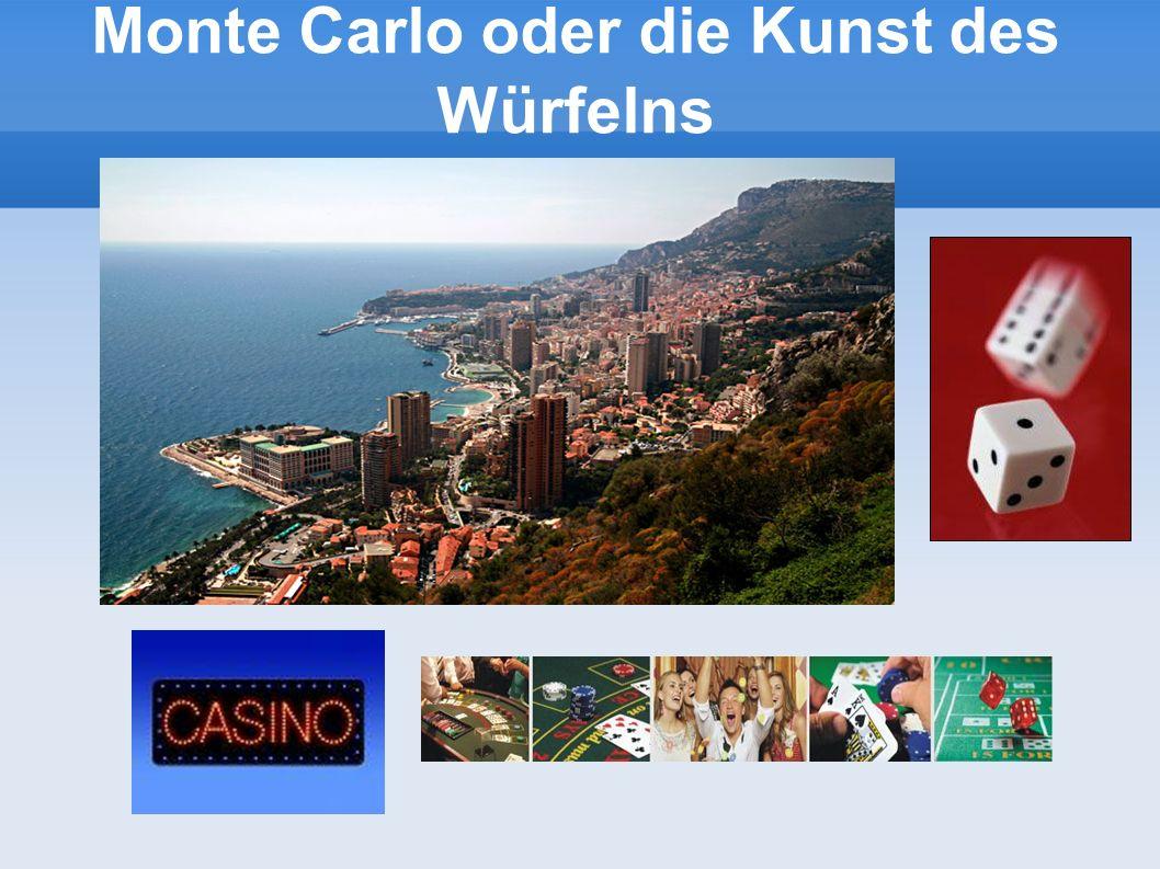 Monte Carlo oder die Kunst des Würfelns
