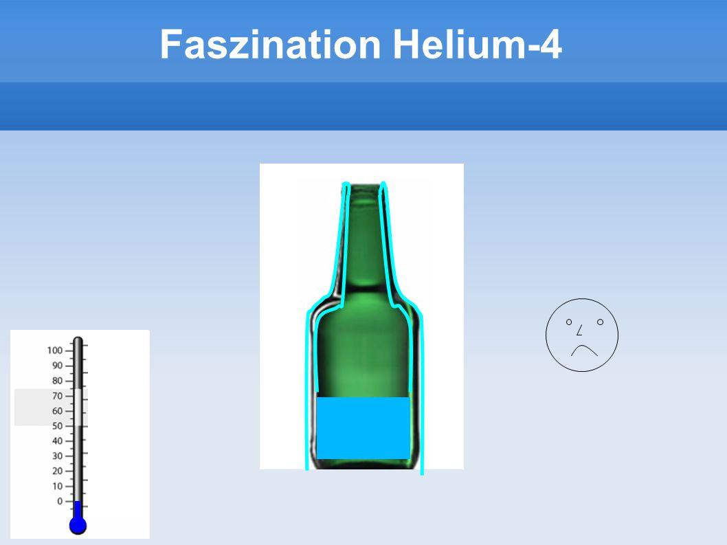 Faszination Helium-4 8