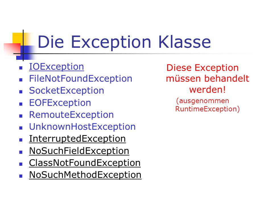 Die Exception Klasse IOException FileNotFoundException SocketException