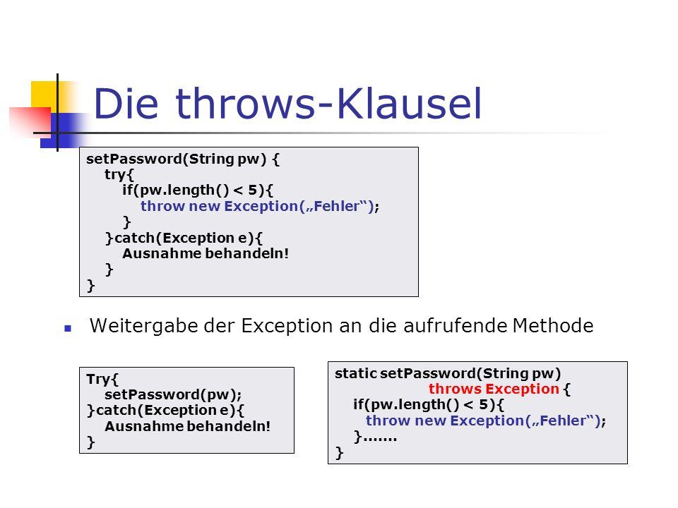 Die throws-Klausel Weitergabe der Exception an die aufrufende Methode