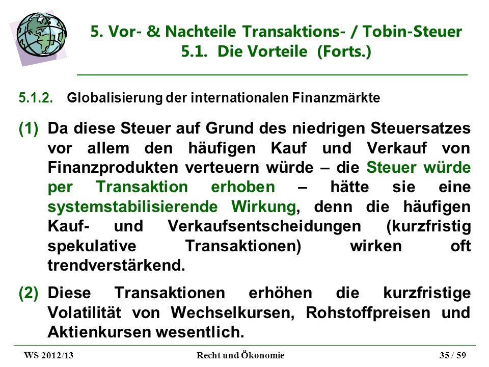 5. Vor- & Nachteile Transaktions- / Tobin-Steuer 5. 1