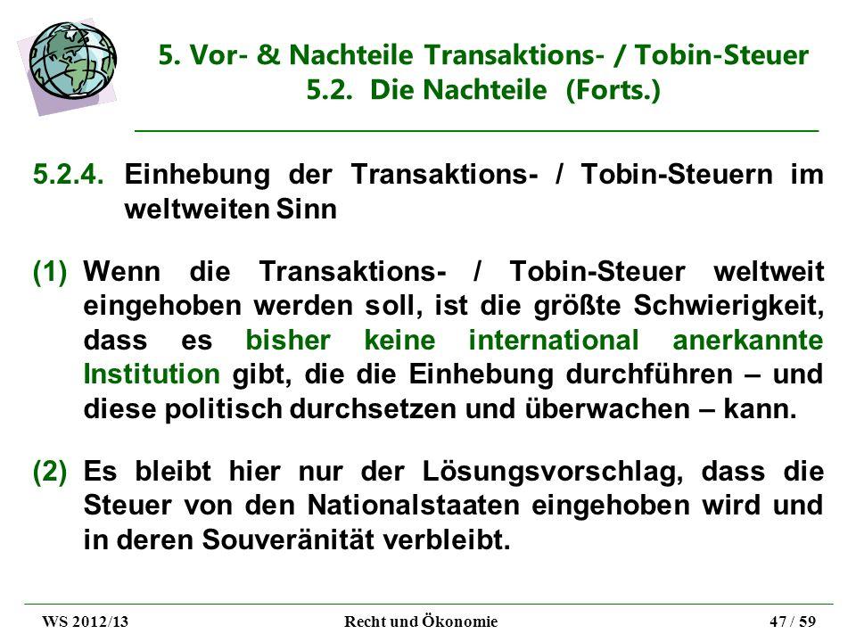 5.2.4. Einhebung der Transaktions- / Tobin-Steuern im weltweiten Sinn