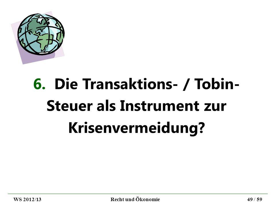 6. Die Transaktions- / Tobin-Steuer als Instrument zur Krisenvermeidung