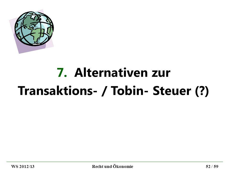 7. Alternativen zur Transaktions- / Tobin- Steuer ( )
