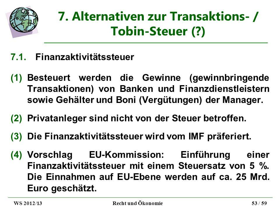 7. Alternativen zur Transaktions- / Tobin-Steuer ( )