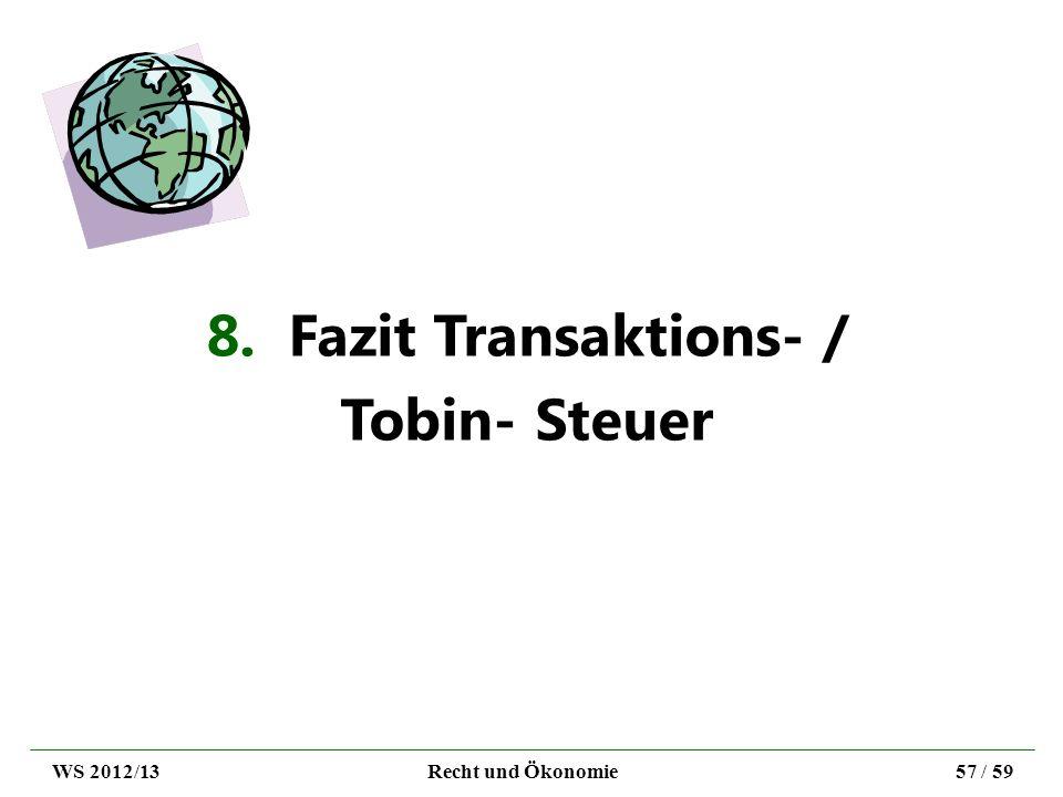 8. Fazit Transaktions- / Tobin- Steuer