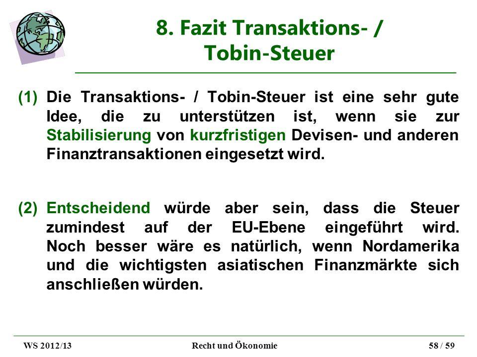 8. Fazit Transaktions- / Tobin-Steuer