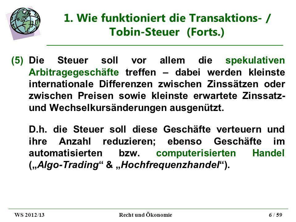 1. Wie funktioniert die Transaktions- / Tobin-Steuer (Forts.)