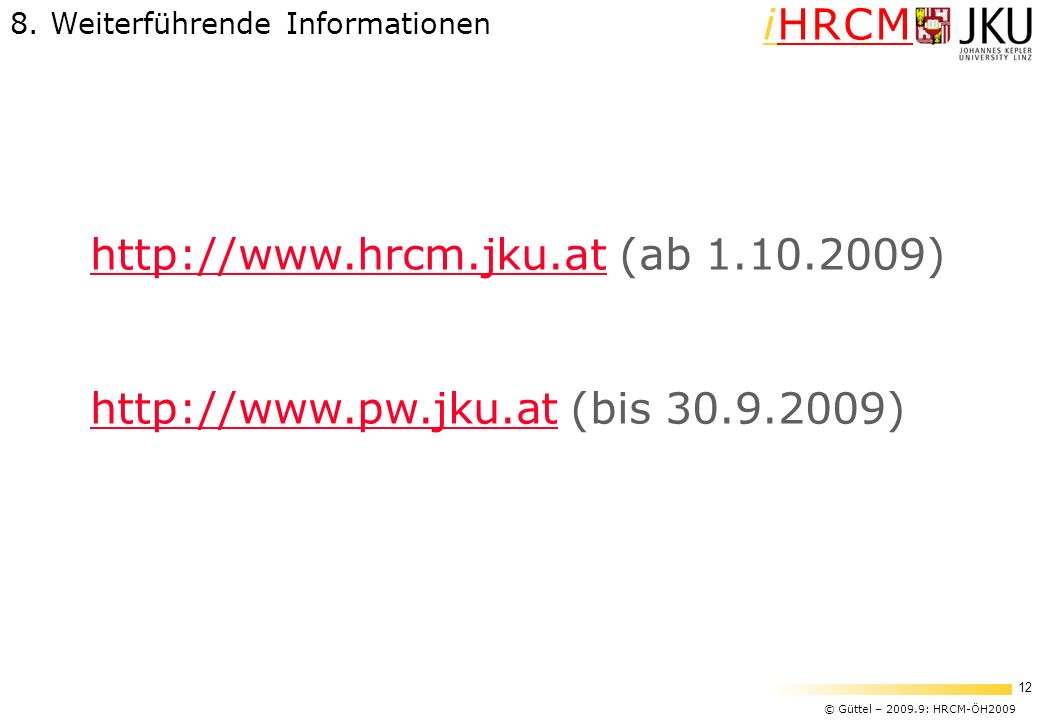 http://www.hrcm.jku.at (ab 1.10.2009)